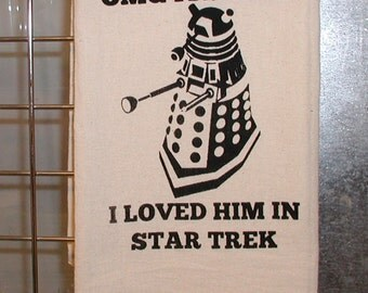 Dr Who Kitchen Towel loved him in Star Trek
