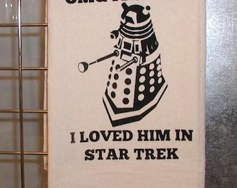 Dr Who Kitchen Towel loved him in Star Trek