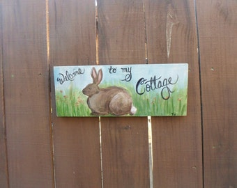 Welcome to My Cottage Sign, Handmade Bunny Sign, Hand Painted Rabbit Cottage Sign