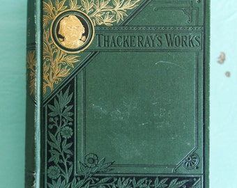 Vintage book Thackeray's Works The History of the Pendennis by William Thackeray, antique Thackeray's Works book, vintage green gold book