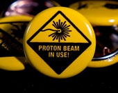 """Ghostbusters   Proton Beam In Use   1"""" Buttons"""