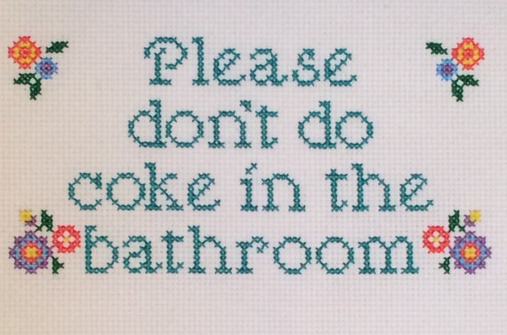 Please dont do coke in the bathroom cross stitch pattern with for Bathroom cross stitch patterns free