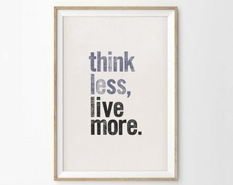 Think Less Live More Typography Quote Art Print