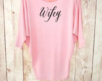 Wifey Shirt. Dolman Tunic Top. Bride Shirt. Future Mrs. Shirt. Wifey Top. Bride Gift. Wedding Gift. Bachelorette Party Shirt. Wedding Shirt