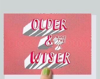 Funny Birthday Card, Birthday,  Friend, Boyfriend, Girlfriend, 40th, 50th, Funny,  Sarcastic Card, Inappropriate Card - OLDER & WISER!