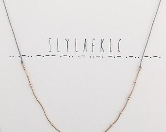 ILYLAFKLC  -- Morse Code Necklace