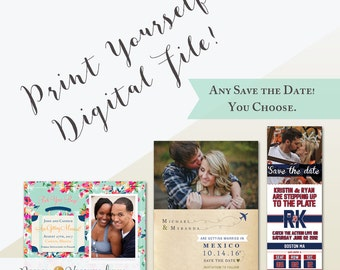 Print Yourself Any Save the Date (Digital File)