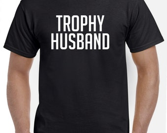 Trophy Husband Tshirt Valentines Day Gift for Husband