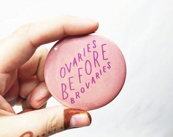 "Ovaries before brovaries pin - 2.25"" pinback button - Parks and Rec Leslie Knope quote - BFF gift under 5 - bachelorette party favor"