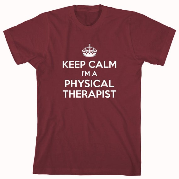 Keep Calm I'm A Physical Therapist Shirt, physical therapy, sports nutrition, trainer - ID: 852