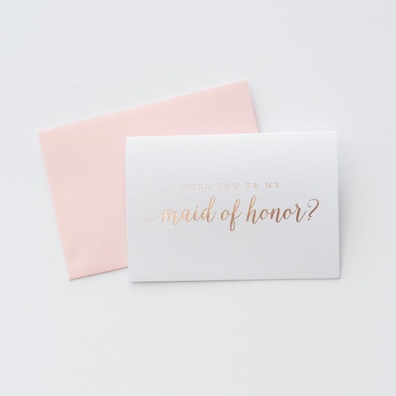 Rose Gold Foil Will You Be My Maid of Honor card bridal party card foil stamped notecard wedding party card bridal party bridesmaid proposal