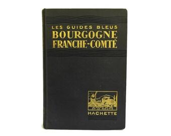 1924 Les Guides Bleus Bourgogne Franche-Comté.  Antique French Travel Guide with Maps.