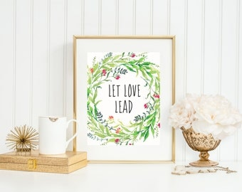 Let Love Lead, Watercolor Flower Art Print, Quote Art Print