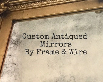 Custom Antiqued Mirrors - Distressed Shabby Chic Mirrors Made to Order - 11x14, 16x20, 10x24, 24x30, 24x36