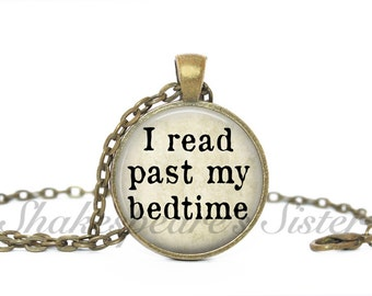 Book Necklace - I Read Past My Bedtime - Reading Quote - Book Jewelry