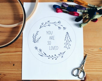 Embroidery Pattern, DIY Hoop Art, You Are So Loved, PDF Pattern, Floral Wreath Embroidery, Instant Download, Printable Pattern