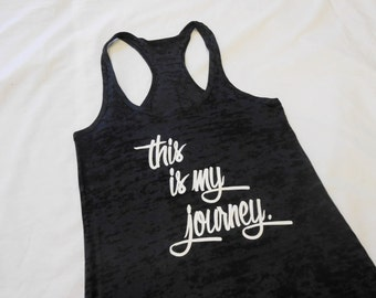 This Is My Journey. Burnout Workout Tank Top. Womens Motivational Tank Top. Womens Burnout Tank Top. Gym Tank Top. Journey Tank