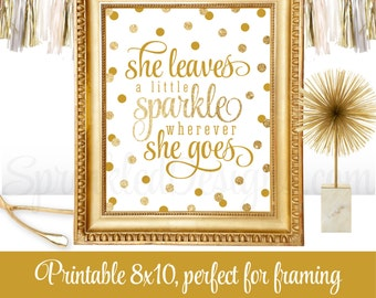 She Leaves A Little Sparkle Wherever She Goes - Gold Glitter Printable Baby Girl Nursery Room Wall Art Princess Birthday Decorations Sign