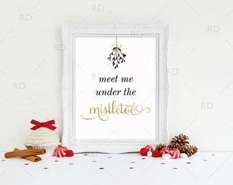 Meet me under the mistletoe - PRINTABLE Wall Art / Christmas Wall Art / Mistletoe art / Mistletoe Printable / Christmas Mistletoe