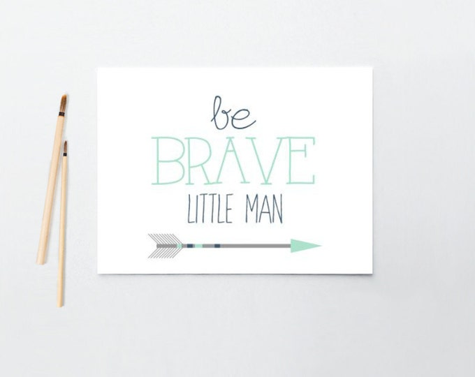 Nursery/Children's art, Be Brave Little Man, Mint, Arrow, archival print, canvas, scroll, framed #087