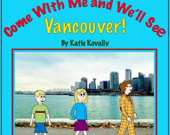 Come With Me and We'll See Vancouver