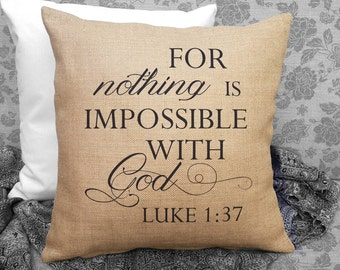 For Nothing is Impossible With God, Luke 1:37, Scripture Pillow, Inspirational Quote, Bible Verse, Religious Decor SPS-048