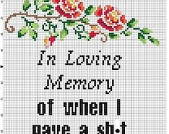 In loving memory of when I gave a sh*t- Cross Stitch Pattern - Instant Download