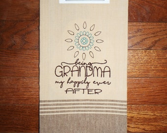 grandma towel ~ being grandma my happily ever after ~ grandma ~ grammie ~ granma~ grandma gift