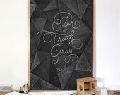 "Andre Gide | Print Chalkboard Quote ""The Color of Truth is Gray."" Author, Literature (L, XL)"