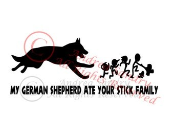 My German Shepherd Ate Your Stick Family Vinyl Car Decal/Sticker