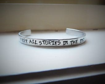 Were all stories in the end, Hand Stamped Aluminium Cuff Bracelet