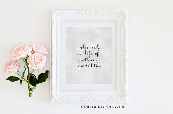 She led a life of endless possibilities - Inspirational Quote Hand Lettered Art Print