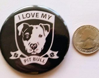 "I love my Pit Bull  2.25"" dog button!"