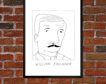 Badly Drawn William Faulkner  - Literary Poster - *** BUY 4, GET A 5th FREE***