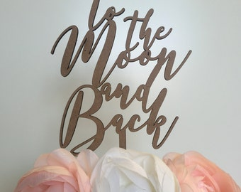 "To the Moon and Back | Wedding Cake Topper (5"")"