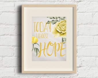 Today I Choose Hope Floral Watercolor Inspirational Wall Art