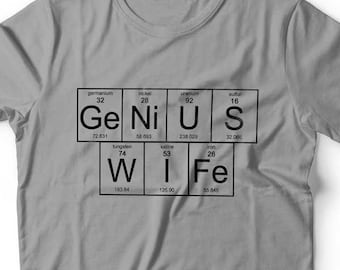 My Wife Is A Genius T Shirt Periodic Table TShirt Chemistry Inspired Top