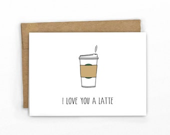 Valentine's Day Card ~ I Love You A Latte Pun