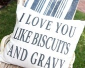 Hand painted Pillow - I love you like biscuits and gravy