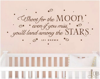 Shoot for the moon, even if you miss you'll land among the stars. - Les Brown - Wall Decal