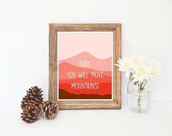 Mountains Print, Baby You Will Move Mountains Print, Orange Wall Art, Nursery Decor, Orange Art, Mountains Print, Instant Download