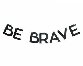 Be Brave Felt Letter Garland, Felt Garland, Felt Banner, Be Brave Garland, Be Brave Banner, Felt Home Decor
