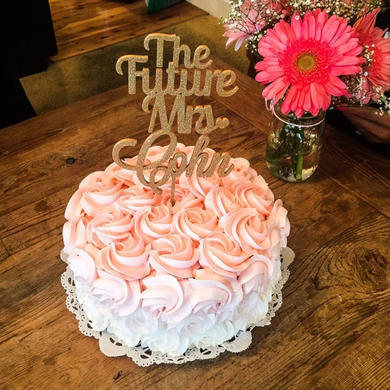 Custom Bridal Shower Cake Topper The Future Mrs Glitter Gold