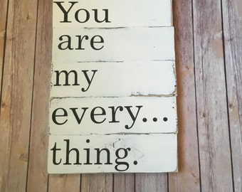 You are my everything, wood sign, wedding, love