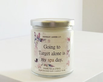 White Tea & Citrus Soy Candle - 8 oz - Going to Target alone is my spa day - Mother's Day Gift - Mom