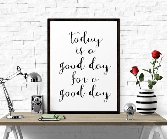 Motivational Print Inspirational Office Art Today Is A Good
