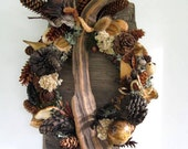 HOLD FOR DOREEN - Driftwood, Pinecone and Dried Seed Pod Wall or Door Wreath-PW66