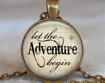 Let the Adventure Begin necklace, graduation gift for graduate travel jewelry inspiration jewelry brooch pin key chain key ring