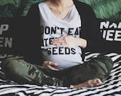 Don't Eat Watermelon Seeds // Maternity Tee // Customizable Top
