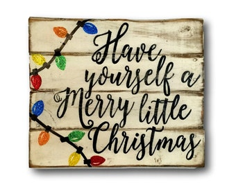 Have Yourself A Merry Little Christmas Sign/ Christmas Decoration / Rustic Christmas Decor